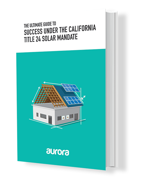 The Ultimate Guide to Success Under the California Title 24 Solar Mandate